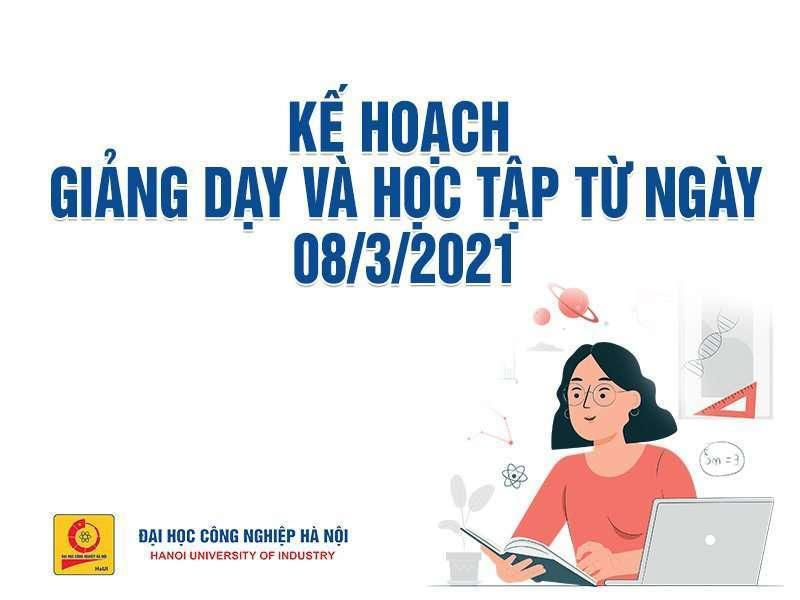 Kế hoạch giảng dạy và học tập từ ngày 08/3/2021